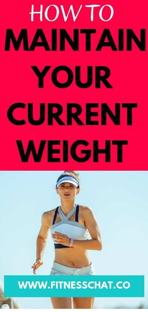 How to maintain current weight and easy steps to follow to learn how to maintain weight after losing it
