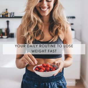 daily routine to lose weight fast