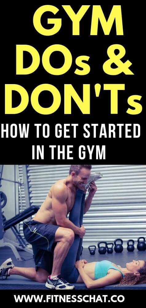 Gym dos and donts How to get started in the gym