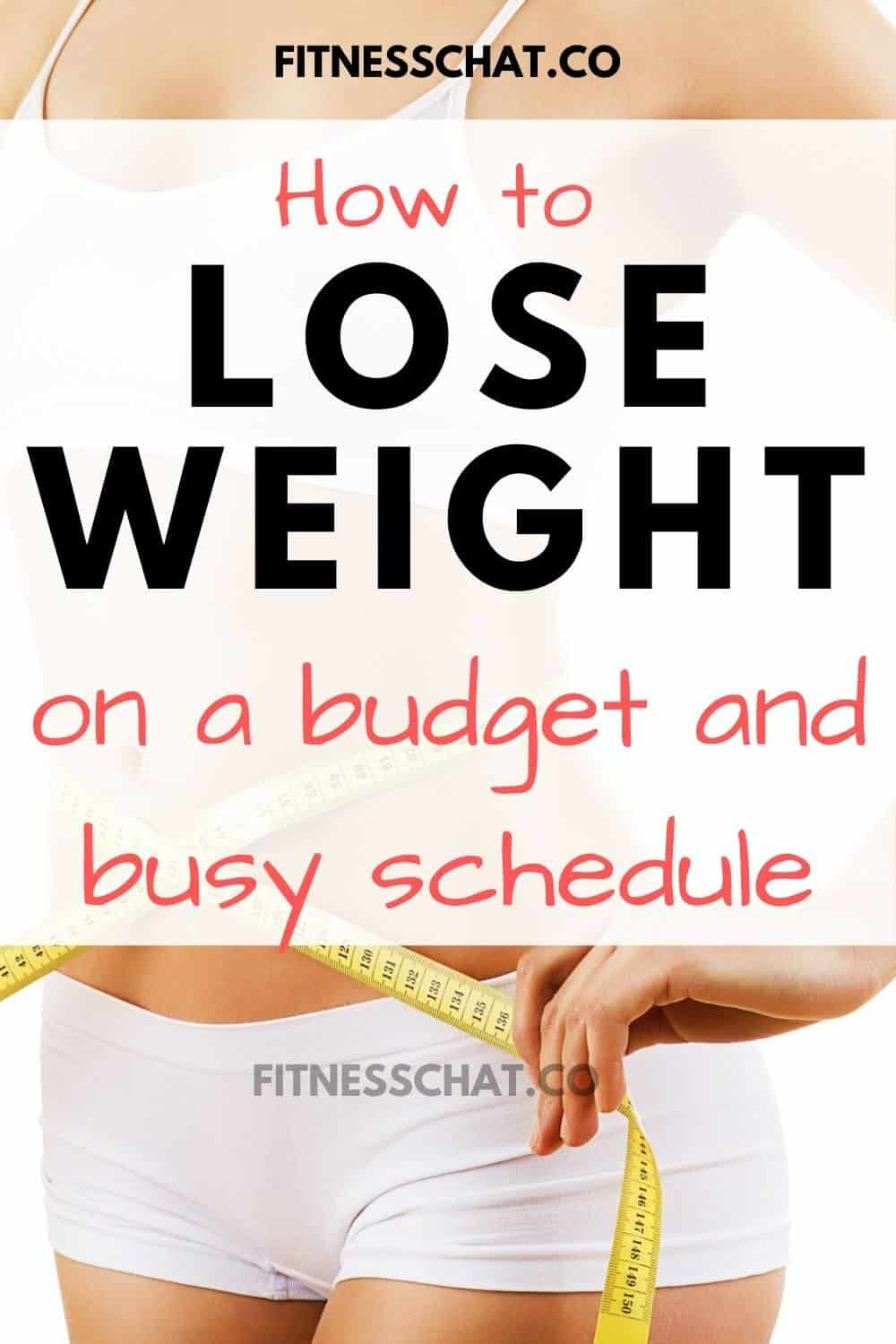 how to lose weight on a budget and busy schedule