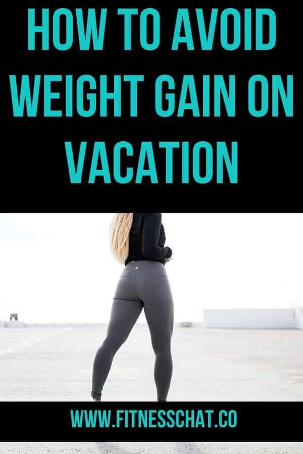 void weight gain on vacation, read to find out how to stay fit while on vacation | how to keep fit while traveling