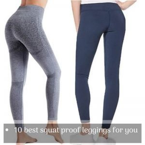 Here are 10 of the best squat proof leggings for you