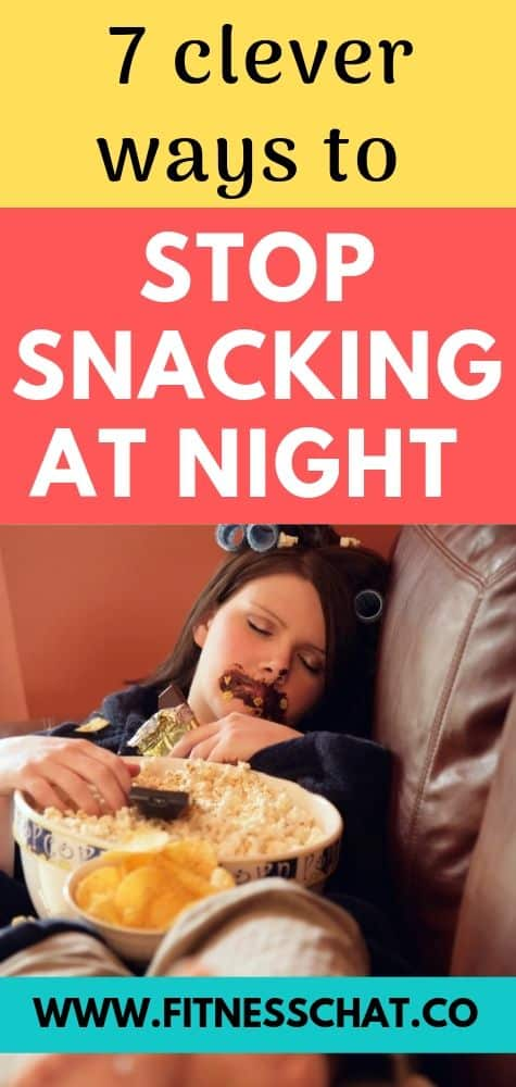 Learn how to stop snacking at night and lose weight