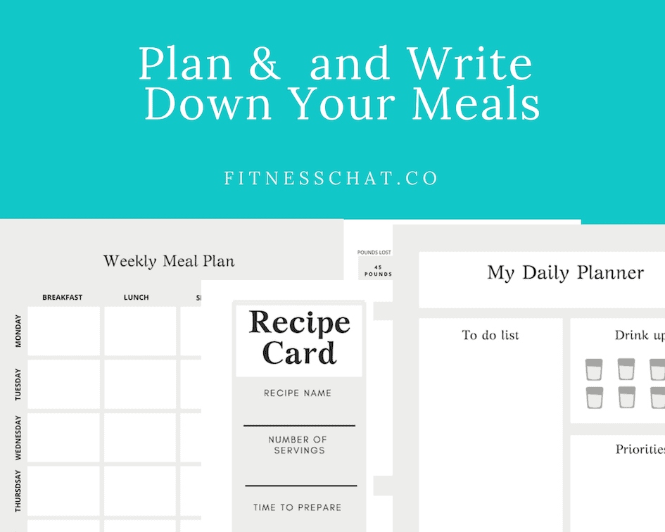 Meal planning will help you create awareness of just how much and how often you are eating. If you lack self-control around food