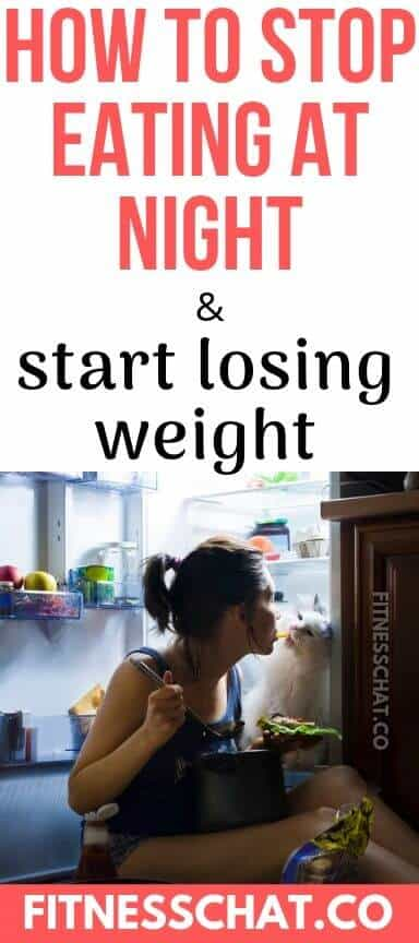 how to stop snacking at night and how to stop eating at night and lose weight